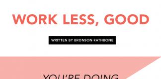 Work Less, Good by Bronson Rathbone