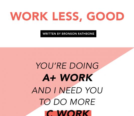 Work Less, Good by Bronson Rathbone