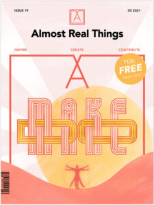 "Almost Real Things Issue 19 ""Make/Do"" Cover"